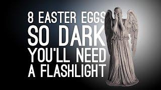 8 Easter Eggs So Dark You