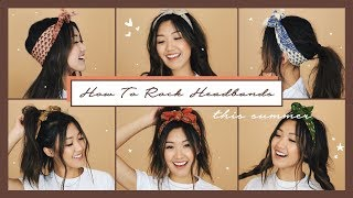 6 Ways to Rock Headbands This Summer!!