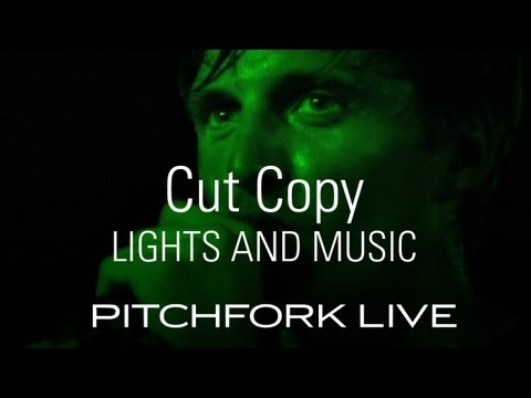 Cut Copy - Lights and Music - Pitchfork Live
