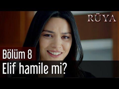 Rüya 8. Bölüm - Elif Hamile mi?