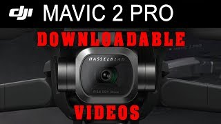 DJI MAVIC 2 PRO Downloadable Videos - Download and View Raw Hasselblad Footage