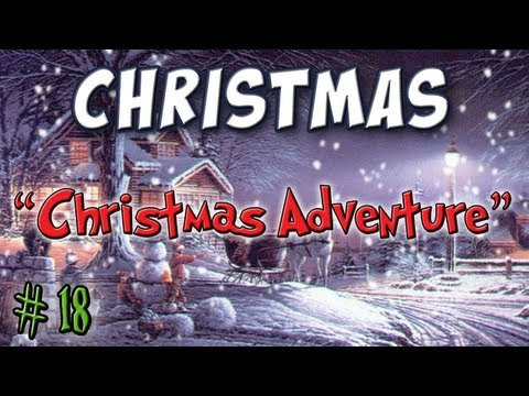 Minecraft - Christmas Adventure Part 1 - Day 18 Advent Calendar