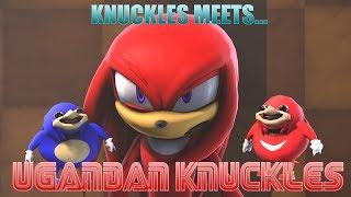 Knuckles meets Ugandan knuckles ._.