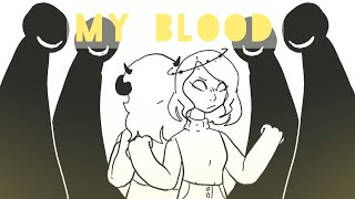 My blood || animation