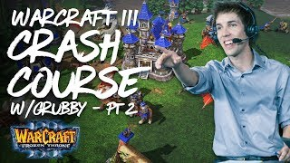 Grubby's Warcraft 3 Guide and Crash Course - Gameplay (Part 2)
