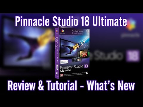 Pinnacle Studio 18 Ultimate Review and Tutorial - Whats New