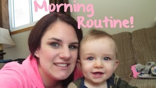Our Morning Routine; 9 Months Old! | Our Lives, Our Reasons, Our Sanity