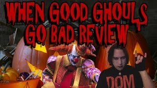 When Good Ghouls Go Bad Review