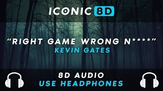 Kevin Gates - Right Game Wrong N**** (8D AUDIO)