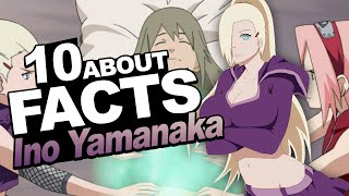 10 Facts About Ino Yamanaka You Should Know!!! w/ ShinoBeenTrill