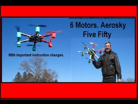 A 6 pack of Motors, Aerosky 550 Hexacopter.  Instr. Sheet Updates & Flight.