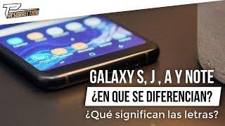 Cual es la diferencia entre un Galaxy S, Note, A o J | FAMILIA SAMSUNG GALAXY 2018
