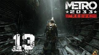 Let´s Play Metro 2033 Redux [German] #13 - Das Ziel der Reise