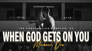 When God Gets On You | Michael Dow | VA Convocation
