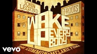 John Legend The Roots Wake Up Everybody Audio Ft Common Melanie Fiona