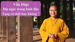 Vấn đáp: Địa ngục trong kinh Địa Tạng có thật hay không ? | Thích Nhật Từ
