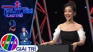 THVL | Truy tìm cao thủ - Tập 2: Bất ngờ vượt điểm Will, Jun Vũ trở thành người chiến thắng