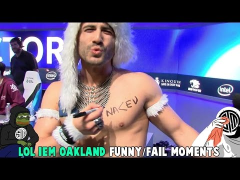 LOL IEM OAKLAND FUNNY/FAIL MOMENTS - League of Legends
