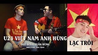 Lạc Trôi Nhạc chế U23 Việt Nam Anh Hùng trong ngày buồn Iraq | Đạt Ozy ft Tuấn Hùng