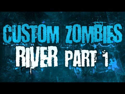 Zombies - Custom Map: RIVER - Live Commentary w/ Syndicate & Guest | [Part 1]