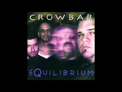 Crowbar - Equilibrium