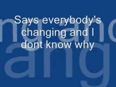"Lyrics to Keane's song ""Everybody's Changing"" that I made on Movie Maker. One of my favorite songs by them."