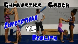 Gymnastics Coach - Expectations vs Reality| Rachel Marie