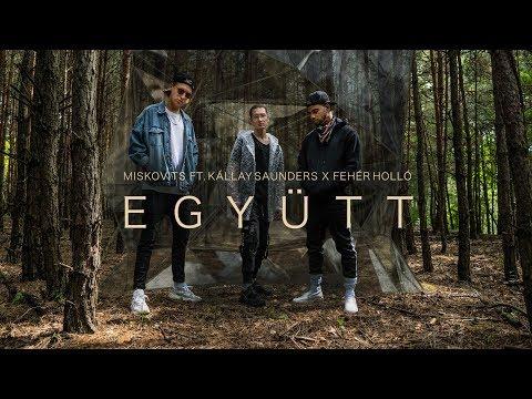 MISKOVITS ft. Kállay Saunders x Fehér Holló - EGYÜTT (Official Music Video)