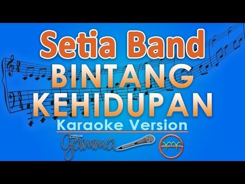Setia Band - Bintang Kehidupan (Karaoke Lirik Tanpa Vokal) by GMusic