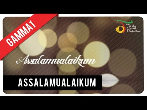 Download Lagu Gamma1 - Assalamualaikum | Official Video Clip MP3 Free