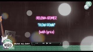 Selena Gomez - Slow Down (with lyrics)