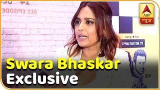I Was Thrown Out Of Films: Swara Bhaskar | ABP News