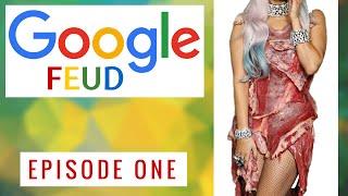 Lady Gaga's Meat Dress?!   Google Feud   Episode 1