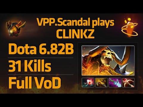 VPP.Scandal plays Clinkz [6.82b | Full VOD]