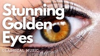 Get Stunning Amber Eyes - Classical Music