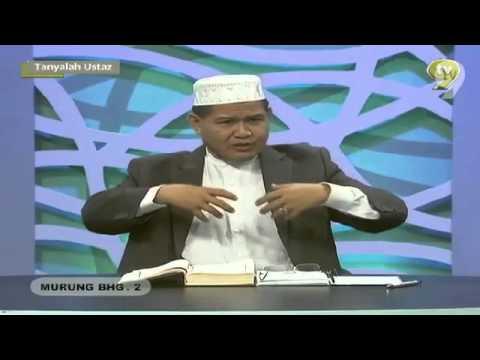 Ustaz Abdullah Mahmud - Murung Part 2