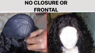 HOW TO MAKE A FULL WIG WITHOUT A CLOSURE / SEWING METHOD