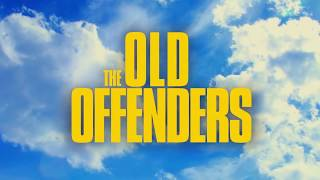 THE OLD OFFENDERS 2
