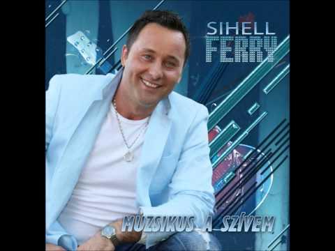 Sihell Ferry - Járjuk most a táncot