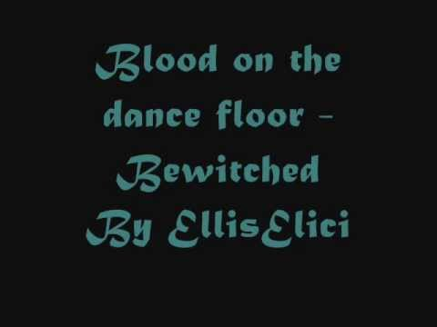 Blood On The Dance Floor - Bewitched Lyrics video