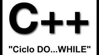 TUTORIAL C++ ITA 6 - Ciclo Do While
