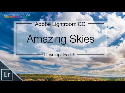 Lightroom 6 / CC Tutorial -  Edit Amazing Skies