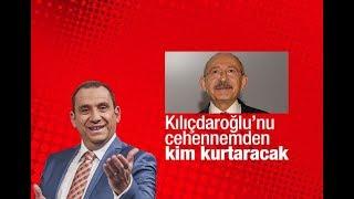 Erkan Tan : Kılıçdaroğlu'nu cehennemden kim kurtaracak