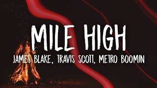 James Blake, Travis Scott - Mile High (Lyrics) ft. Metro Boomin