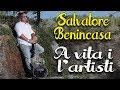 Salvatore Benincasa - A vita i l'artisti
