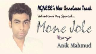 Mone Jole - AGNEEE Unreleased Tracks - Anik Mahmud
