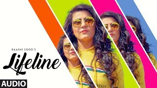 Raashi Sood: Lifeline (Audio Song) | Navi Ferozpurwala | Harley Josan | Latest Punjabi Songs 2018
