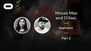 Raw Data   VR Playthrough - Part 2   Oculus Rift Stream with Misses Mae and Di3seL