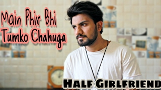 download lagu Extended Version  Main Phir Bhi Tumko Chahunga  gratis