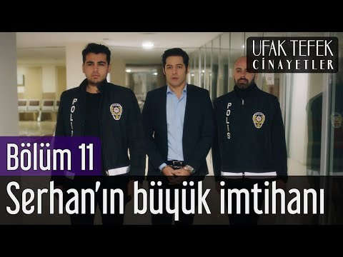 Ufak Tefek Cinayetler 11. Bölüm - Serhan'ın Büyük İmtihanı